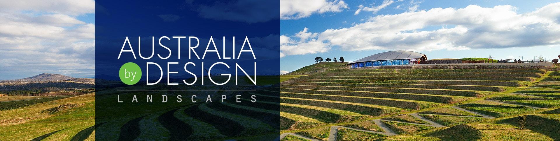About Australia By Design Landscapes Network Ten