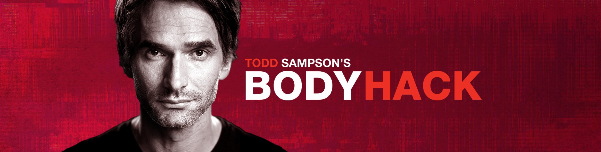 Todd Sampson's Body Hack - Network Ten